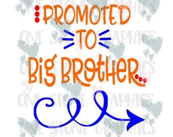 Promoted to big Brother svg,eps,dxf,jpeg,Big Brother,big Brother svg,Promoted to big Brother svg,Brother file,baby announcement svg,baby