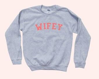 WIFEY - Crewneck Sweatshirt