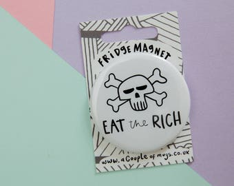 Eat The Rich Fridge Magnet, gift for her, gift for him stocking filler, funny gift, Pizza, pun, gift for friend