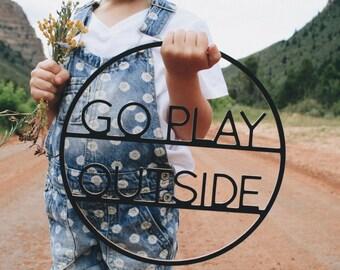 Go Play Outside Hoop / Go Play Outside Sign