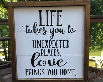 Life takes you to unexpected places,wood sign,Inspirational quote,shiplap sign,Gallery Wall art,Wood sign saying,going away gift,love sign
