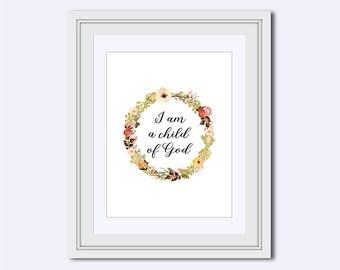 I am a child of God - Christian wall art - nursery print - wreath printable - flower wreath print - printable wall decor - gift for woman