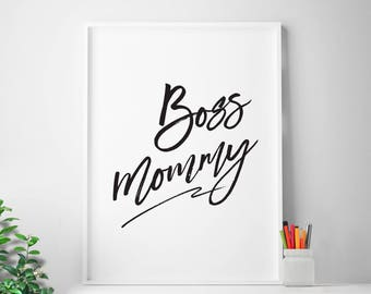 Boss Mommy motivational quote office quote home office art office print office decor home office Boss Lady Boss printable art Girl Boss