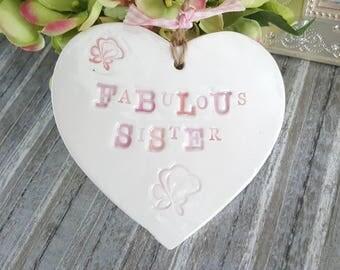 Fabulous Sister, Ceramic, Heart, Keepsake, Gift