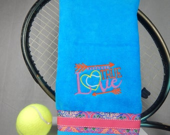 "Turquoise Or Pick Your Color ""True Love""  Embroidered Tennis Towel"