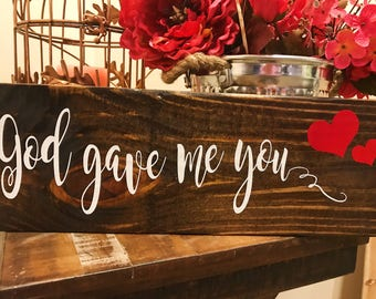Wood Sign | God Gave Me You Sign | God Gave Me You Wood Sign | Custom Wood Sign | Wall Decor | Pallet Sign | Wooden Gift