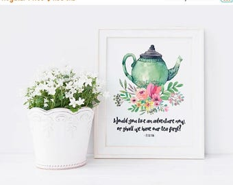 ON SALE Tea Print - Tea Quote - Tea Poster - Teapot Print - Floral Tea Quote - Kitchen Quote - Kitchen Print - Instant Download - 8x10 - Tea