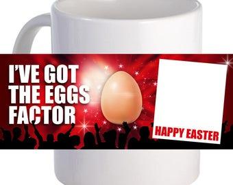 "Personalized ""I've Got the Eggs Factor"" 11 oz Beautiful Coffee Mug"