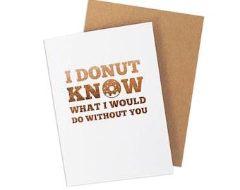 Friend card, Funny Donut card, Food Pun Card, Best friend card, Donut gift ideas, Donut pun card, I Donut Know Card
