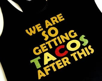 We are SO getting TACOS after this -  funny glitter design running tech tank, cotton tee, women's cut v neck