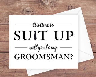 will you be my groomsman card - it's time to suit up - suit up groomsman card - funny groomsman card - greeting card download - PRINTABLE