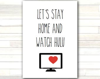 Greeting Card Let's Stay Home and Watch Hulu Valentine Love Romantic Printable Instant Download Last Minute DIY