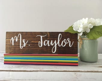 Teacher desk name plate Name Sign back to school gift Teacher Gift Hand Painted Wood Sign New Teacher Classroom Decor sign Appreciation