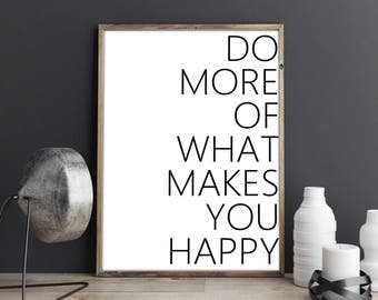 Do more of what makes you happy, Typography, Minimalist Print, Black and White, Poster, Wall Decor, Wall Art, Printable Quotes, Download Art