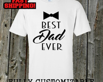 Best Dad Ever Bow tie shirt - father's day tshirt - father's day gifts