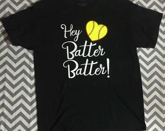 Hey Batter Batter!! Softball t-shirt