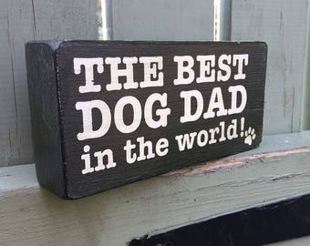 The Best Dog Dad in the World! handmade wooden block sign, Father's Day, gift, grey, 180g, dog lover gift, dog plaque