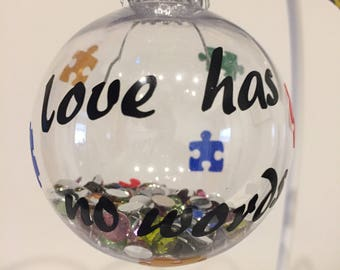 Autism Bauble/Non-Verbal/Special Needs  Love has no words Christmas/Home decor