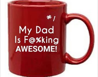 My dad is f@%king awesome large 20 ounce coffee mug