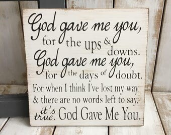 God gave me you | Wooden Sign | Home Decor