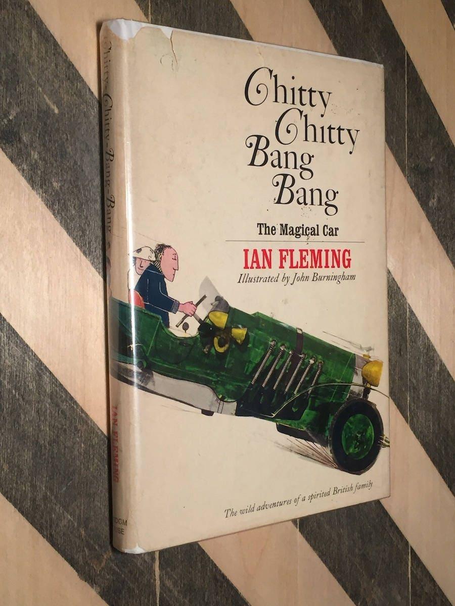 Chitty Chitty Bang Bang (The Magical Car) by Ian Fleming