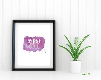 Gypsy Soul: Hippie Quote, Purple  Watercolor, Gypsy, Printable JPG, Poster, Instant Download