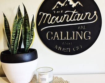 The Mountains are Calling and I Must Go metal wall art