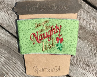 naughty list, coffee sleeve, cup cozie, mug cozie, tea cozie, christmas gift, stocking stuffer, coffee cozie, coffee cozy, tea cozy, coffee