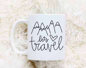 Let's travel | Coffee mug | travel mug | 11 ounce Coffee Mug | travel gift | gift for her | cute mug | traveler gift