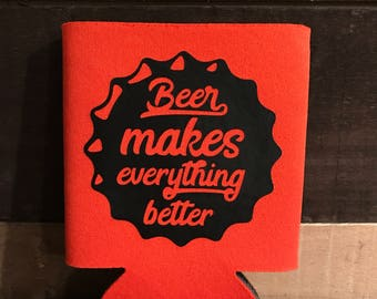 Beer Makes Everything Better Can Cooler