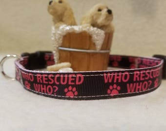 Who Rescued Who Handamde Dog Collar 5/8 Inch Wide Medium & Small