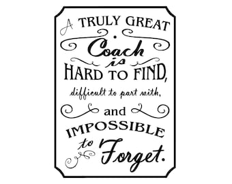 A Truly Great Coach is Hard To Find difficult to part with and... – SVG Cut File (mtc, svg, pdf, eps, ai, dxf, png & jpg) ~ DIGIDOWN067