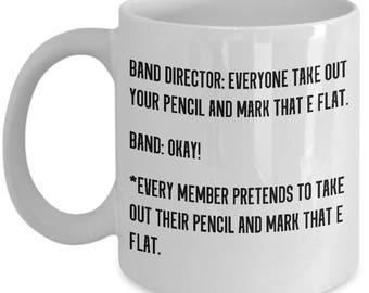 Funny Band Director Gift - Band Teacher Mug - Mark That E Flat