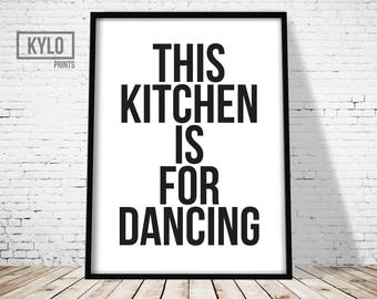 Kitchen Print, Printable Art, Typography Print, Wall Art, Kitchen Decor, This Kitchen is for Dancing, Kitchen Printable, Home Decor, Kitchen