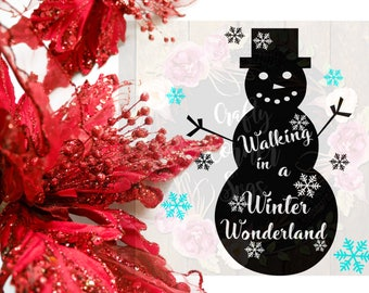 SVG-Christmas-Walking in a Winter Wonderland-Snow man-Xmas SVG-Holiday Design-Cricut-Silhouette-Digital File-Iron On-Home Decor-Scrapbooking