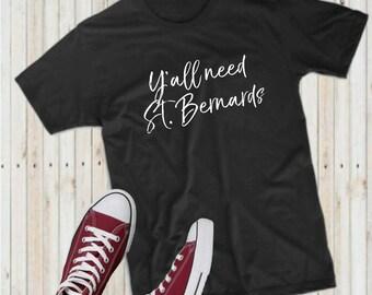 St. Bernard clothes, Y'all need St. Bernard shirt, St. Bernard dog clothes, All Sizes, Dog baby clothes, Dog Kid shirt, Kids Shirt