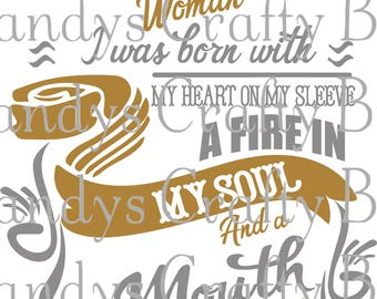 SVG and DXF  AUGUST Woman Born With  Heart On My Sleeve and Fire in my Soul