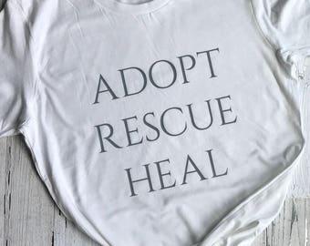 Adopt Rescue Heal shirt