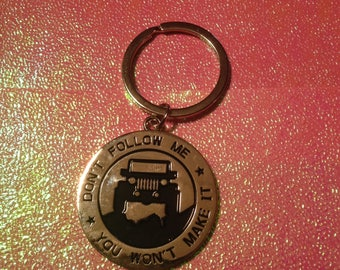 Don't Follow Me. You won't make it. Keychain