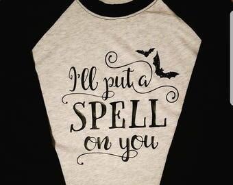 I'll put a spell on you raglan tee shirt Hocus Pocus Halloween