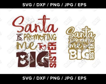 Santa's Promoting Me To Big Sister svg dxf eps jpeg format layered cutting files download die cut decal vinyl cutter cricut silhouette