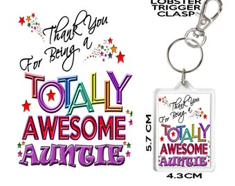 AUNTY GIFT KEYRING Thank You For Being Totally Awesome. Affordable Gift To Say Thank You To Someone Special In Your Life