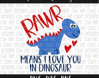SVG DXF PNG cut file cricut silhouette cameo scrap booking Rawr Means I Love You In Dinosaur