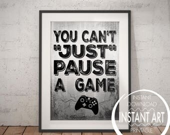 Grey - You can't Just Pause a Game - VIDEO GAME POSTER - X Box Controller - Video Game Wall Art - Mancave Decor - Game room Teenage bedroom