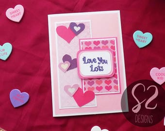 Handmade Love You Lots Valentines Card