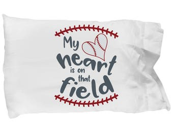 Baseball Pillowcase My Heart Is On The Field Sports Lover Bedding Player Parent Coach Pitcher Cather Batter