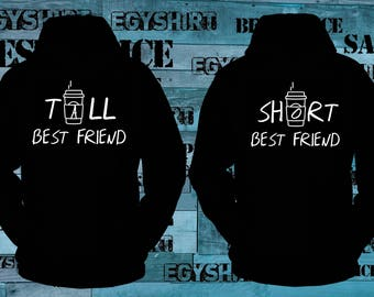 Tall Best Friend Short Best Friend Hoodies Or Sweatshirts we can make the lettering any color just ask best Price fast shipping