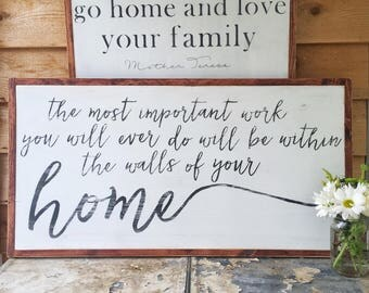 The Most Important Work- The Most Important Work You Will Ever Do- Home Sign- Large Wood Sign- Inspirational Quote- Living Room- Family