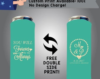You Will Forever Be My Always Initial & Initial Date Place 24 oz Large Can Wedding Cooler Double Side Print (24LC-W6)