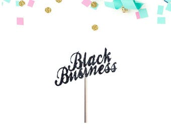 Black Business/ Black Owned Business/Cupcake Topper/ Dessert Topper/Party Decoration/ Party Favor/ Kwanzaa/ African American